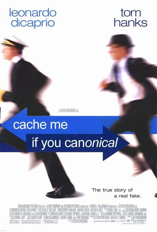 Cache Me If You Canonical