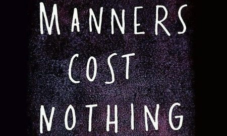 manners cost nothing via picturequotes.com - My Five 188 - browser media